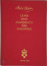 Lehr- und Handbuch der Endspiele - André Chéron