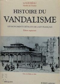 Histoire du vandalisme - Louis Réau (ISBN 9782221070154)