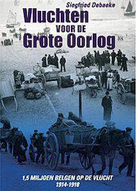 Vluchten voor de grote oorlog - S. Debaeke (ISBN 9789055080687)