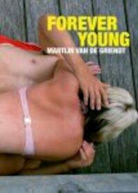 Forever Young - Martijn van de Griendt (ISBN 9789081341646)