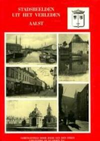 Stadsbeelden uit het verleden - Aalst - Joeri van den Steen