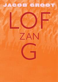 Lofzang - J. Groot, Jacob Groot (ISBN 9789061698968)