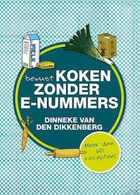 Bewust koken zonder e-nummers - Dinneke van den Dikkenberg (ISBN 9789033631146)