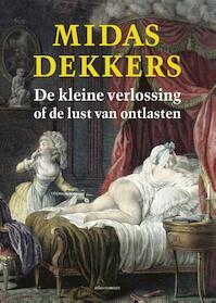 De kleine verlossing of de lust van ontlasten - Midas Dekkers (ISBN 9789045026480)