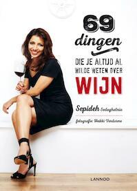 69 dingen die je altijd al wilde weten over wijn - Sepideh Sedaghatnia (ISBN 9789401423779)