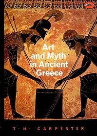 Art and Myth in Ancient Greece - Thomas H. Carpenter (ISBN 9780500202364)