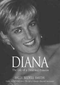Diana - The life of a troubled Princess - Sally Bedell Smith (ISBN 9781854106704)