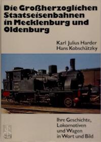Die grossherzoglichen Staatseisenbahnen in Mecklenburg und Oldenburg - Karl Julius Harder (ISBN 9783440045701)