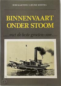 Binnenvaart onder stoom - Rob Martens, Lieuwe Westra