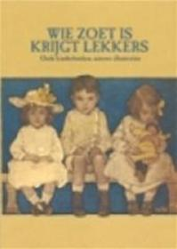 Wie zoet is krijgt lekkers - Unknown (ISBN 9789076704227)