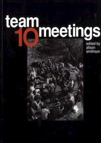 Team 10 meetings (ISBN 9789052690766)