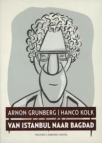 Van Istanbul naar Bagdad - Arnon Grunberg (ISBN 9789460010965)