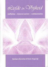Liefde & Vrijheid - Barbara Borecka, René Argonijt, René M.S. Argonijt (ISBN 9789077677476)
