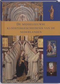De middeleeuwse kloostergeschiedenis van de Nederlanden (ISBN 9789040083730)