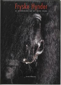 Fryske Hynder: de geschiedenis van het Friese paard - Eelke Dijkstra (ISBN 9789054391166)