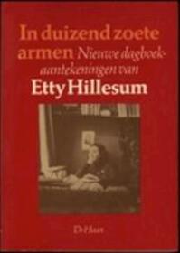 In duizend zoete armen - Etty Hillesum (ISBN 9789022836514)