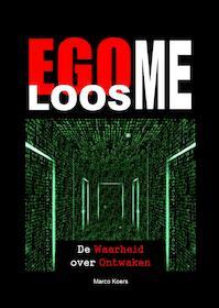 Egoloos ME - Marco Koers (ISBN 9789081657624)