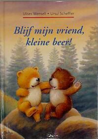 Blijf mijn vriend, kleine beer! - U. Scheffler (ISBN 9789024375479)