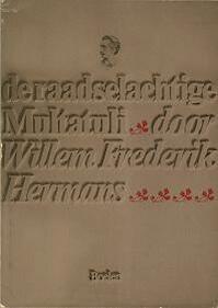De raadselachtige Multatuli - Willem Frederik Hermans (ISBN 9062250041)