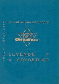 Levende opvoeding - Aurobindo (ISBN 9789060775349)