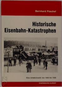 Historische Eisenbahn-Katastrophen - Bernhard Püschel (ISBN 3882558385)