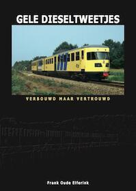 Gele Dieseltweetjes - Frank Oude Elferink (ISBN 9789492040343)