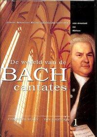 De Wereld van de Bach-Cantates 1 - C. Wolff (ISBN 9789068251562)