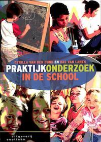 Praktijkonderzoek in de school - Cyrilla van der Donk, Bas van Lanen (ISBN 9789046903001)