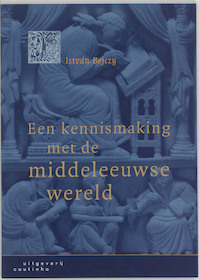 Een kennismaking met de middeleeuwse wereld - I. Bejczy (ISBN 9789062834518)