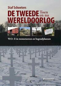 De Tweede Wereldoorlog toen en nu - Staf Schoeters (ISBN 9789058269492)