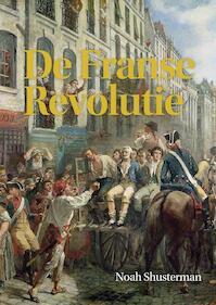 De Franse Revolutie - Noah Shusterman (ISBN 9789085714750)