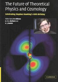 The Future of Theoretical Physics and Cosmology - G. W. Gibbons, E. P. S. Shellard (ISBN 9780521820813)