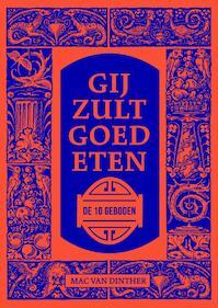 Gij zult goed eten - Mac van Dinther (ISBN 9789059566675)
