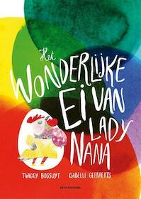 Het wonderlijke ei van Lady Nana - Twiggy Bossuyt (ISBN 9789462911147)