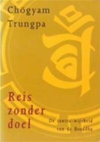 Reis zonder doel - Chögyam (trungpa), Jan van Bolhuis (ISBN 9789063254421)