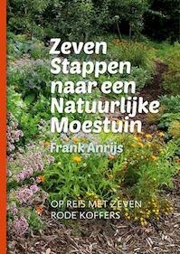 Zeven stappen naar een natuurlijke moestuin - Frank Anrijs (ISBN 9789090301273)