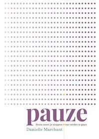 Pauze - Danielle Marchant (ISBN 9789401303446)