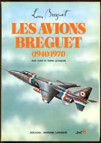 Les avions Breguet (1940/71) - Jean Cuny