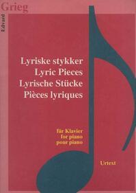 Edvard Grieg / Lyriske Stykker - Lyric Pieces - Lyrische Stücke - Pièces lyriques (ISBN 9789638303059)