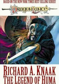 Dragon Lance: The Legend of Huma - Richard A. Knaak (ISBN 9781934692103)