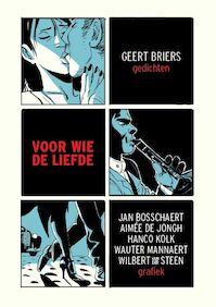 Voor wie de liefde - Geert Briers (ISBN 9789460016264)
