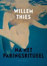 Na het paringsritueel - Willem Thies (ISBN 9789057599408)