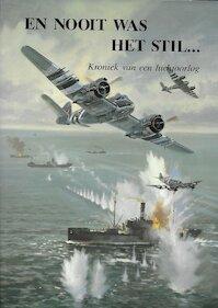 En nooit was het stil... Kroniek van een Luchtoorlog. Deel 2. Luchtaanvallen op doelen in en om Nederland. - Gerrit J. Zwanenburg