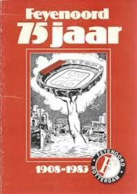 Feyenoord 75 jaar 1908-1983 - Piet Ocks