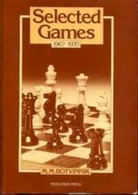 Selected games 1967-1970 - Mikhail Moiseevich Botvinnik (ISBN 9780080241234)