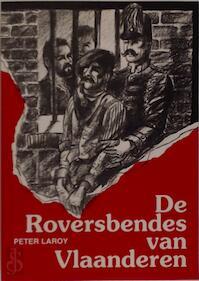 De Roversbendes van Vlaanderen - Peter Laroy (ISBN 9789054663300)