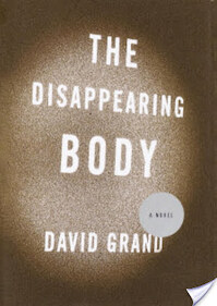The Disappearing Body - David Grand (ISBN 9780385504881)