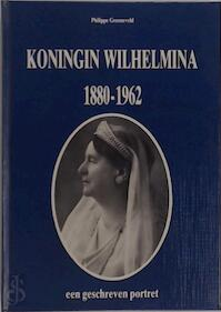 Koningin Wilhelmina 1880-1962 - Groeneveld (ISBN 9789028847453)