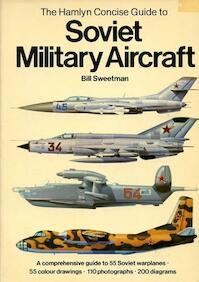 Soviet military aircraft - Bill Sweetman (ISBN 0600349683)