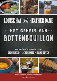Het geheim van bottenbouillon - Louise Hay, Heather Dane (ISBN 9789492665201)